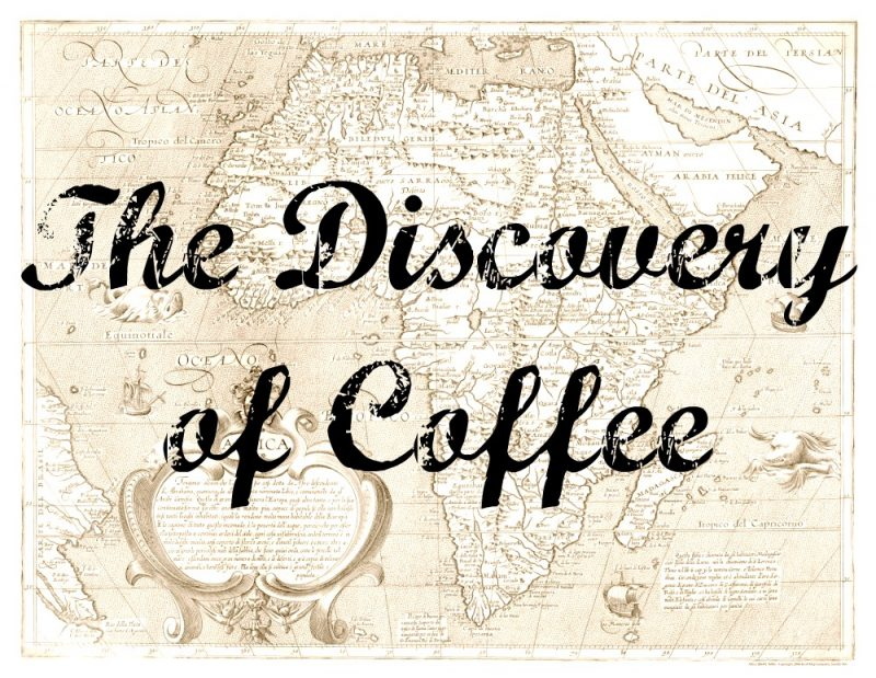 Coffee 101: The Discovery of Coffee